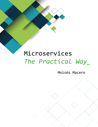 Microservices - The Practical Way