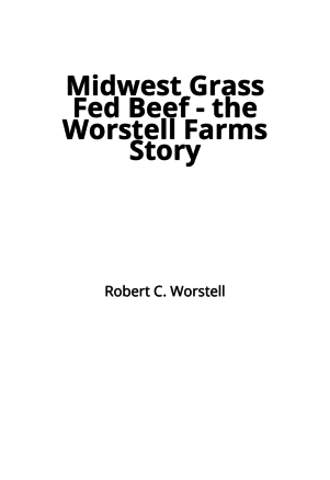 Midwest Grass Fed Beef - the Worstell Farms Story