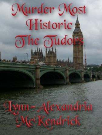 Murder Most Historic - The Tudors