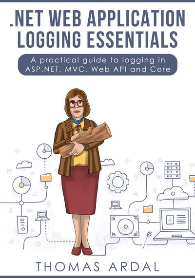 .NET Web Application Logging Essentials