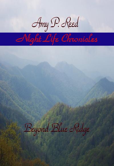 Night Life Chronicles: Beyond Blue Ridge