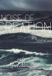 Noise of Creation