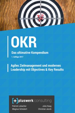 Agiles Zielmanagement und modernes Leadership mit Objectives & Key Results (OKR)