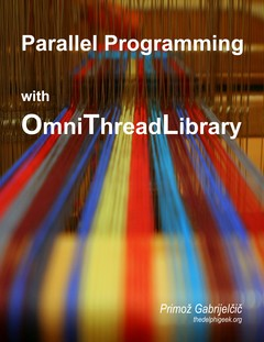 Parallel Programming with OmniThreadLibrary