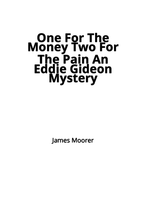 One For The Money Two For The Pain An Eddie Gideon Mystery