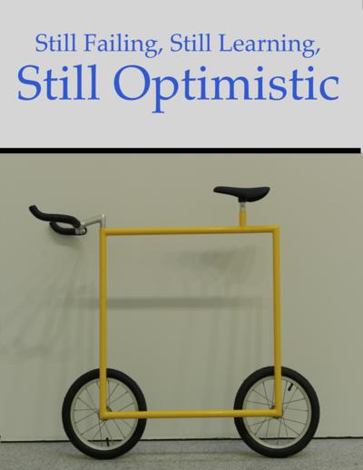 Still Failing, Still Learning, Still Optimistic