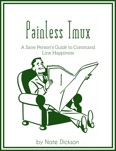 Painless Tmux