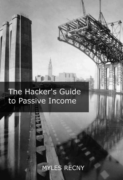 The Hacker's Guide to Passive Income