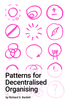Patterns for Decentralised Organising