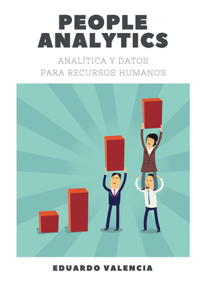 People Analytics. Analítica y Datos para RRHH
