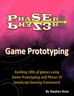 Phaser 3 Game Prototyping (4th edition!)