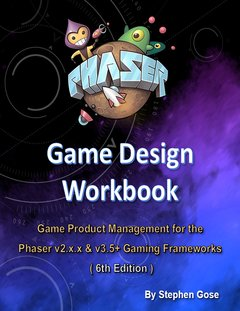 Phaser.js Game Design Workbook
