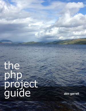 Cover of The PHP Project Guide by Alex Garrett