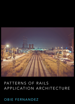 Patterns of Rails Application Architecture