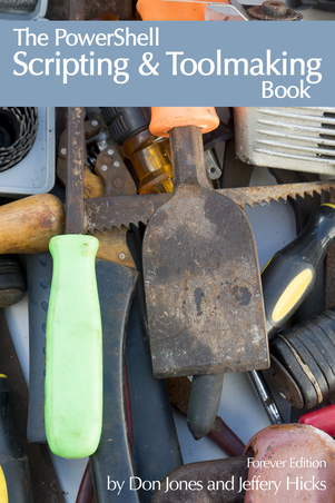 The PowerShell Scripting and Toolmaking Book