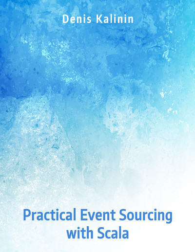 Practical Event Sourcing with Scala