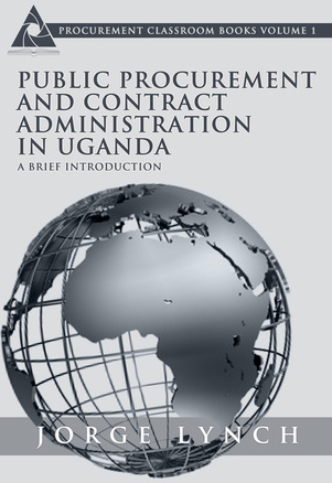 Public Procurement and Contract Administration in Uganda: A Brief Introduction