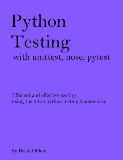 Python Testing with unittest, nose, pytest cover page