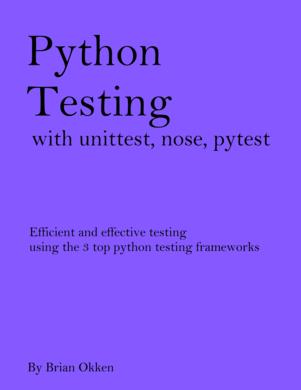 Python Testing with unittest, nose, pytest
