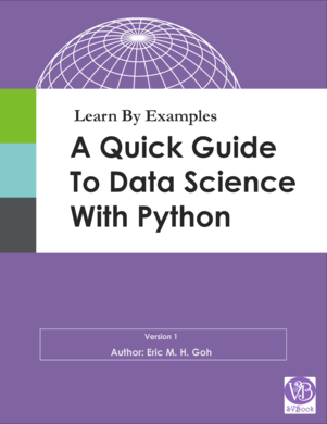Learn By Examples - A Quick Guide To Data Science With Python