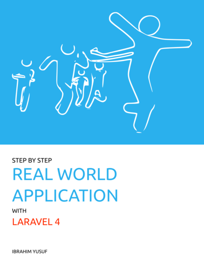 Step by Step Real World Application with Laravel 4