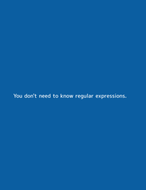 You don't need to know regular expressions.