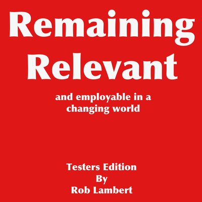 Remaining relevant and employable in a changing world