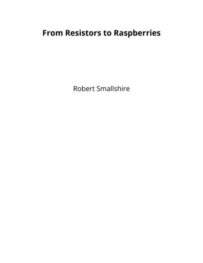 From Resistors to Raspberries