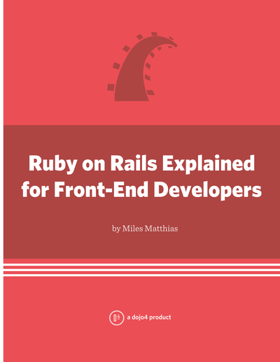 Ruby on Rails Explained for Front-End Developers