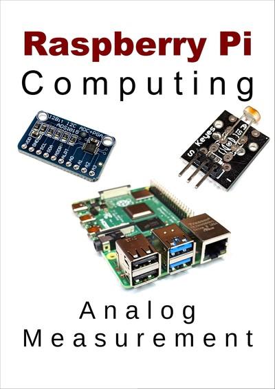 Raspberry Pi Computing: Analog Measurement