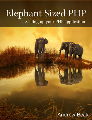Elephant Sized PHP - scaling your PHP application