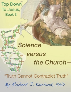 "Science and the Church--""Truth Cannot Contradict Truth"""