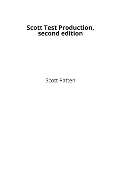 Scott Test Production, second edition