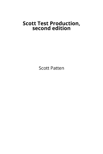 Scott Test Production, second edition