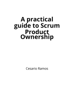 A practical guide to Scrum Product Ownership