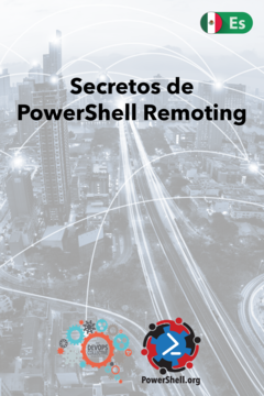 Secrets of PowerShell Remoting (Spanish)