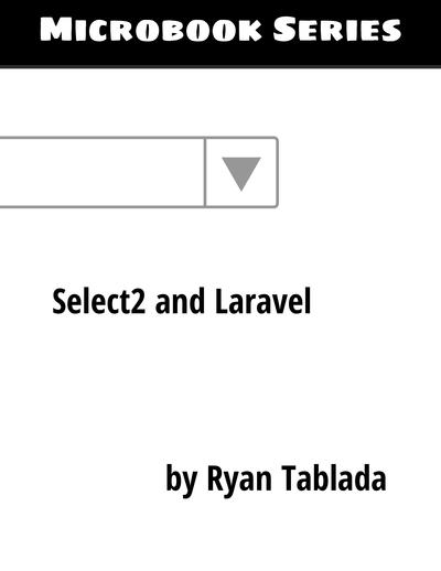 Microbook: Select2 and Laravel