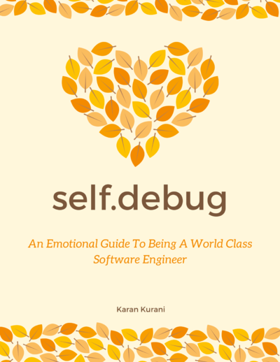 self.debug - An Emotional Guide To Being A World Class Software Engineer