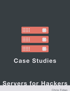 Servers for Hackers Case Studies
