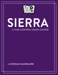 Sierra: A Take Control Crash Course