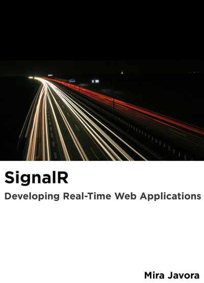 SignalR: Developing Realtime Web Applications