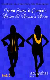 Neva Saw It Comin': Raven & Imani's Story