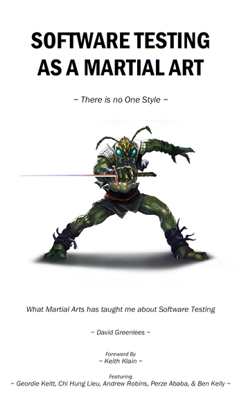 Software Testing as a Martial Art by David Greenlees