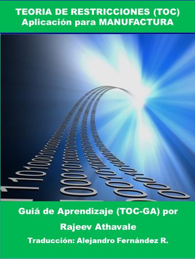 Teoría de Restricciones (TOC) - Aplicación para Manufactura, Guías de Autoaprendizaje (GA-TOC)