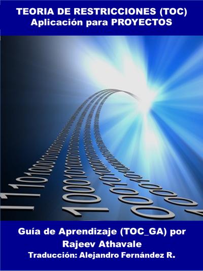 Teoría de Restricciones (TOC) - Aplicación para Proyectos, Guías de Autoaprendizaje (GA-TOC)