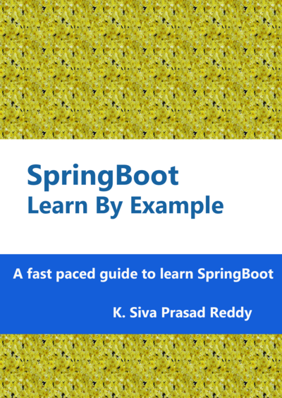 SpringBoot : Learn By Example