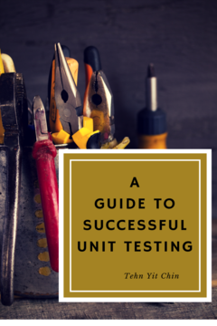 A Guide to Successful Unit Testing