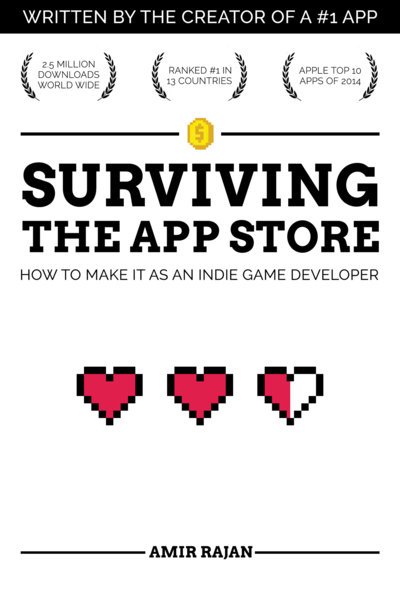 Surviving The App Store: How to Make It as an Indie Game Developer by Amir Rajan