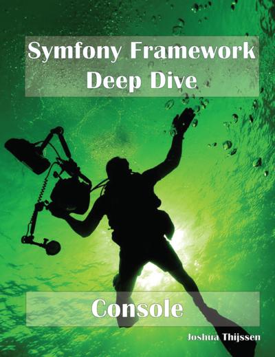 Symfony Framework Deepdive - Console