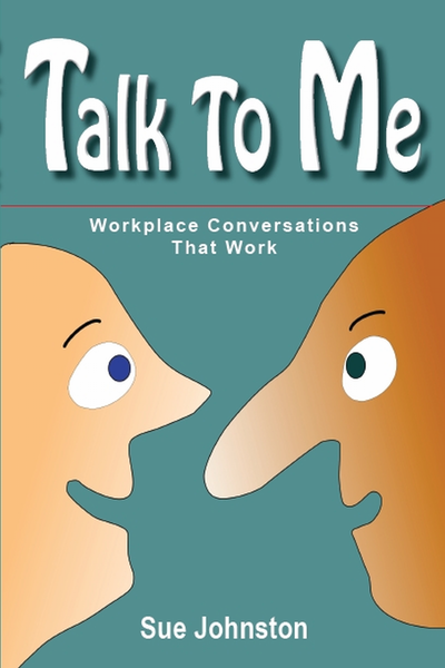 Talk To Me: Workplace Conversations That Work